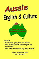 Aussie English & Culture: What is unique about Australian English and Culture? Paperback