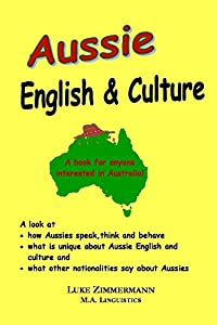 Aussie English & Culture: What is unique about Australian English and Culture?