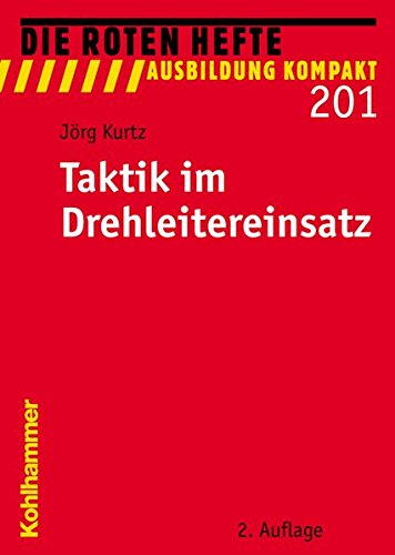 Taktik im Drehleitereinsatz (Die Roten Hefte/Ausbildung kompakt, Band 201)