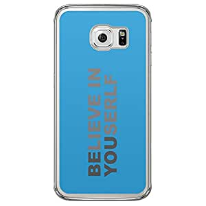 Loud Universe Samsung Galaxy S6 Edge Believe In Youserlf Printed Transparent Edge Case - Blue