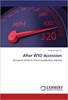 After WTO Accession: Utilisation of FDI in China's Automotive Industry