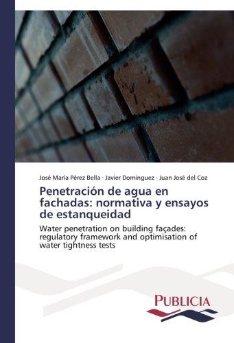 Penetracion de Agua En Fachadas: Normativa y Ensayos de Estanqueidad