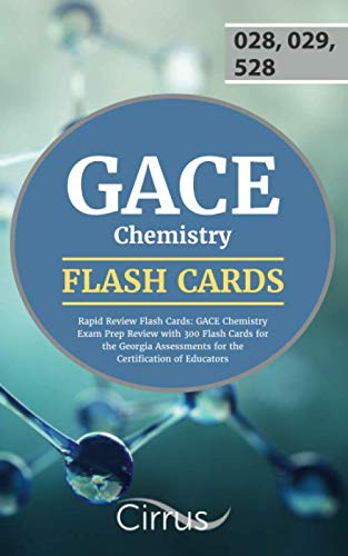 GACE Chemistry Rapid Review Flash Cards: GACE Chemistry Exam Prep Review with 300 Flash Cards for the Georgia Assessments for the Certification of Educators by Cirrus Test Prep