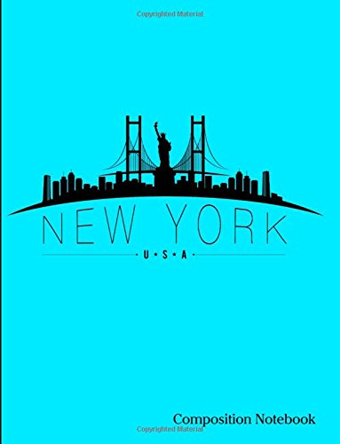 """Read Online New York USA Composition Notebook: New York City USA Skyline Composition Notebook Binder- 8.5"""" x 11"""" - 200 pages (100 sheets) College Ruled Lined Paper. Glossy Turquoise Cover. pdf epub"""