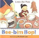 img - for [(Bee-Bim Bop! )] [Author: Mrs Linda Sue Park] [Nov-2008] book / textbook / text book