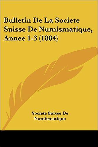 En ligne Bulletin de La Societe Suisse de Numismatique, Annee 1-3 (1884) epub, pdf