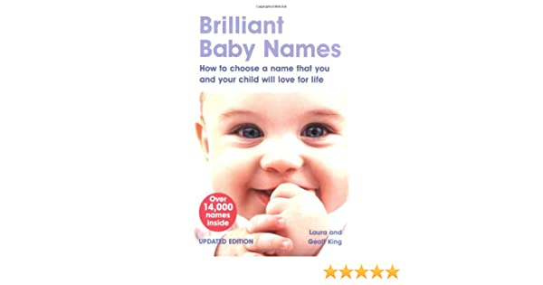1af65cae1 Brilliant Baby Names: How to Choose a Name That You and Your Child Will  Love for Life Paperback – December 10, 2008