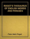 Roget's Thesaurus of English Words and Phrases - Super 2011 Edition (With Active Table of Contents)