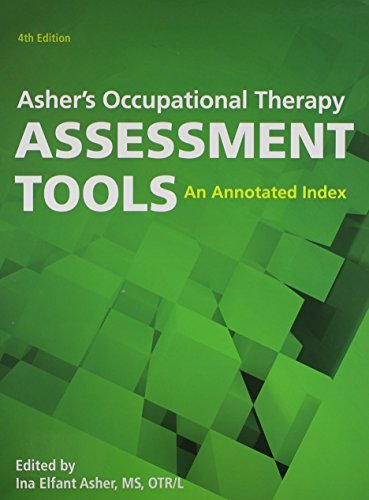 Asher's Occupational Therapy Assessment Tools: An Annotated Index by Ina Elfant Asher (September 12,2014) (Occupational Therapy Assessment Tools An Annotated Index)
