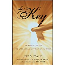 The Key: The Missing Secret for Attracting Anything You Want (English Edition)