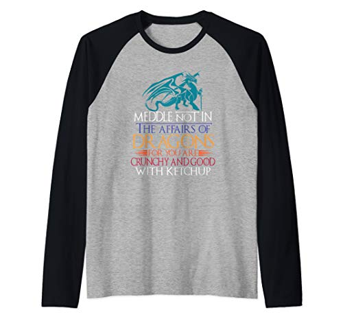 Meddle Not In The Affairs Of Dragons T Shirt Raglan Baseball Tee