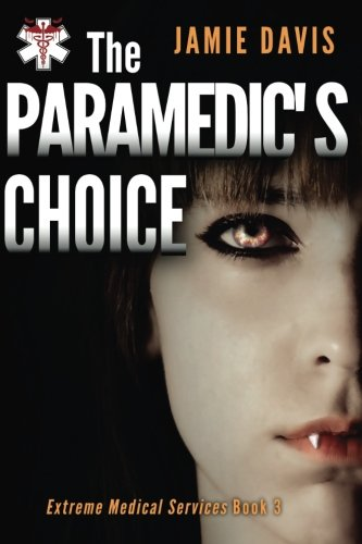 The Paramedic's Choice (Extreme Medical Services) (Volume 3)