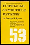Football's Fifty-Three Multiple Defense, George H. Byers, 0133247074