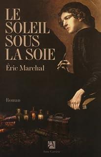 Le soleil sous la soie, Marchal, Éric