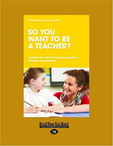 Download So You Want to be a Teacher ?: A Guide for current and prospective students in Australia pdf epub