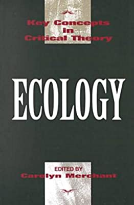 Ecology (Key Concepts in Critical Theory)