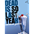 Dead Is So Last Year (Dead Is series Book 3)
