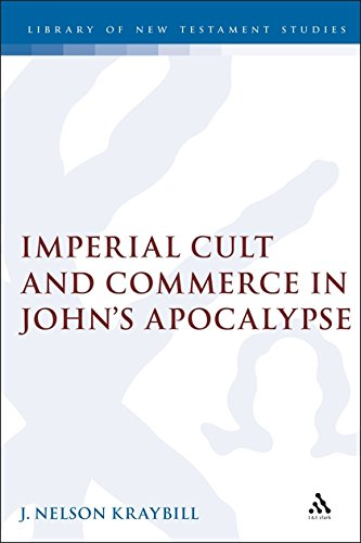 Imperial Cult and Commerce in John's Apocalypse (Jsnt Supplement Series, 132) ()