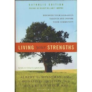 Living Your Strengths: Discover Your God-Given Talents and Inspire Your Community (Catholic Edition) by Albert L. Winseman (2006-01-01)