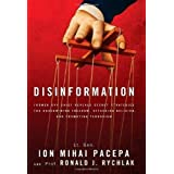 Disinformation: Former Spy Chief Reveals Secret Strategies for Undermining Freedom, Attacking Religion, and Promoting Terrori