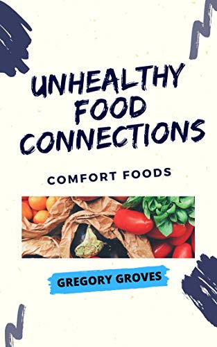 Unhealthy Food Connections: Comfort Foods