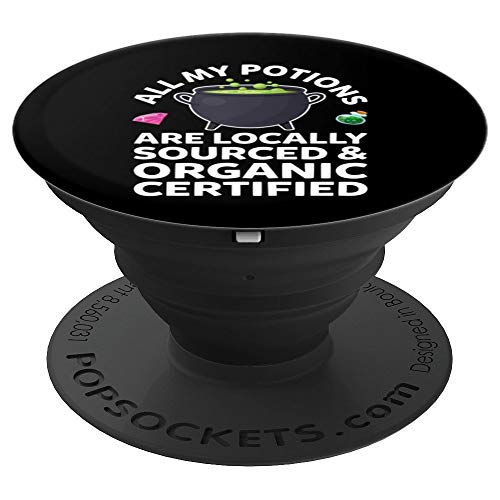 All My Potions Are Locally Sourced Organic Certified Witch PopSockets Grip and Stand for Phones and Tablets -