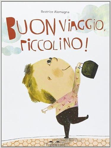 Buon viaggio, Piccolino !