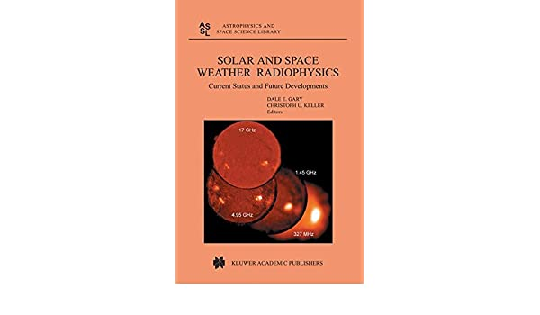 Solar and Space Weather Radiophysics: Current Status and Future Developments