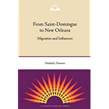 From Saint-Domingue to New Orleans: Migration and Influences (Southern Dissent)