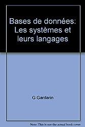 BASES DE DONNEES. Les systèmes et leurs langages