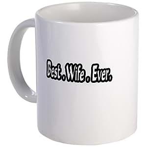 Best.Wife.Ever. Mug Mug by CafePress