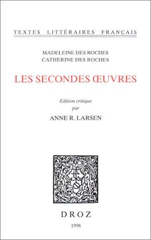 Les Secondes OEuvres (Textes Littraires Franais)