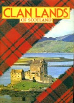 Clan Lands Of Scotland A Guide To Territories And Locations Of Historic Interest Connected With The Clans And Major Families Of Scotland Roderick Martine 9780715720745 Amazon Com Books