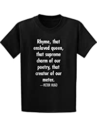 Victor Hugo, Rhyme, That Enslaved- Quote T-Shirt