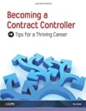 Becoming a Contract Controller : Tips for a Thriving Career, American Institute of Certified Public Accountants, 0870519727