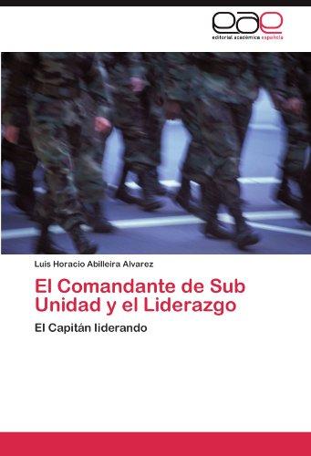 Descargar Libro El Comandante De Sub Unidad Y El Liderazgo Abilleira Alvarez Luis Horacio