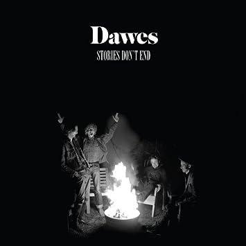 Dawes Stories Dont End Amazon Music