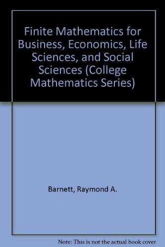 Finite Mathematics for Business, Economics, Life Sciences, and Social Sciences (College Mathematics Series)