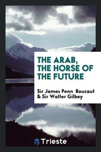 The Arab, the Horse of the Future
