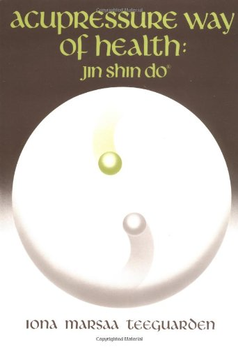 Acupressure Way of Health: Jin Shin Do -