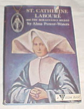 St. Catherine Laboure and the Miraculous Medal (A Vision Book) by Alma Power-Waters Hardback 1962