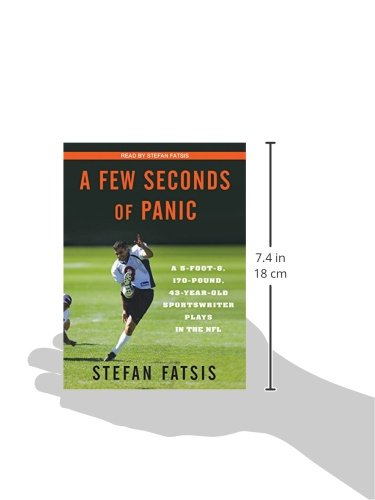 A Few Seconds of Panic: A 5-Foot-8, 170-Pound, 43-Year-Old Sportswriter Plays in the NFL: Amazon.es: Stefan Fatsis: Libros en idiomas extranjeros