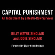 Capital Punishment: An Indictment by a Death-Row Survivor Audiobook by Billy Wayne Sinclair, Jodie Sinclair Narrated by Richard Ferrone