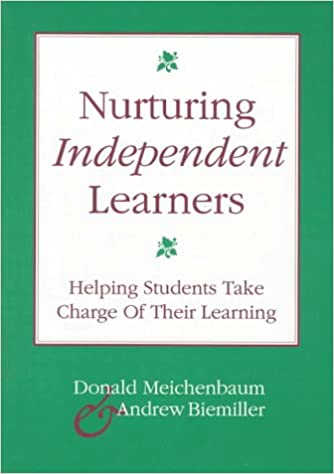 Helping Students Take Charge of Their Learning Nurturing Independent Learners