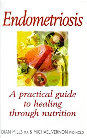 Endometriosis healing through nutrition dian mills 9781862043008 endometriosis healing through nutrition dian mills 9781862043008 amazon books forumfinder Image collections