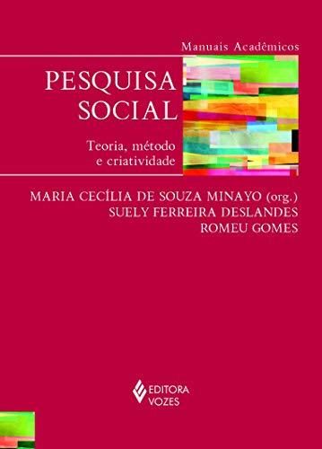 Pesquisa social: Teoria, método e criatividade - Série Manuais Acadêmicos