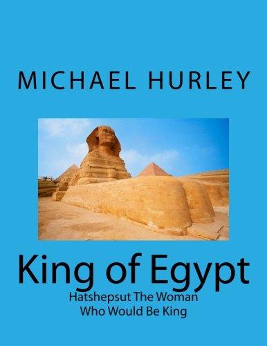 King of Egypt: Hatshepsut The Woman Who Would Be King pdf epub