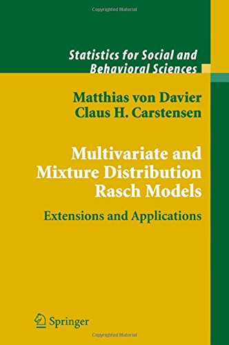 Multivariate and Mixture Distribution Rasch Models: Extensions and Applications (Statistics for Social and Behavioral (Mixture Models)