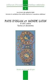 L'Islam et la Chrétienté latine du Xe au XIIIe siècle par Pierre Guichard