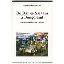 De Dar Es Salaam a Bongoland: Mutations Urbaines En Tanzanie